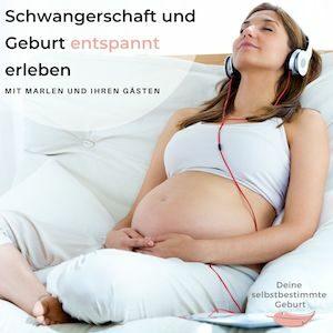 """Podcast Cover """"Schwangerschaft und Geburt entspannt erleben"""""""